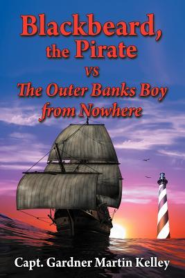 Blackbeard, the Pirate Vs the Outer Banks Boy from Nowhere