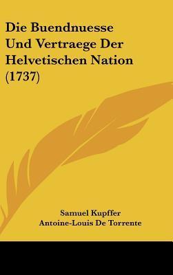 Die Buendnuesse Und Vertraege Der Helvetischen Nation (1737)