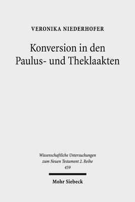 Konversion in Den Paulus- Und Theklaakten