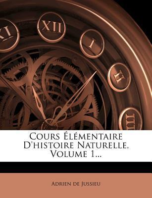 Cours Elementaire D'Histoire Naturelle, Volume 1.