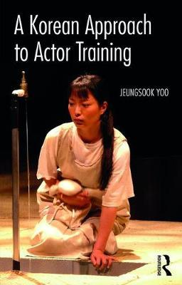 A Korean Approach to Actor Training