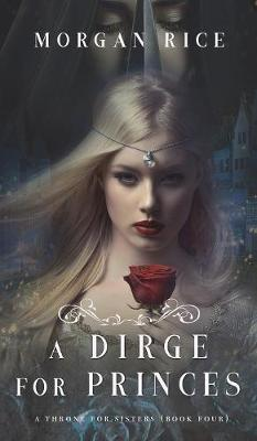 A Dirge for Princes (A Throne for Sisters-Book Four)