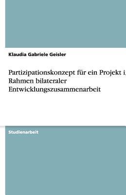Partizipationskonzept für ein Projekt im Rahmen bilateraler Entwicklungszusammenarbeit