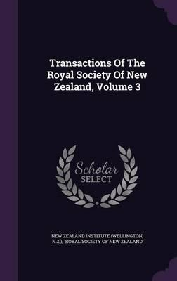 Transactions of the Royal Society of New Zealand, Volume 3