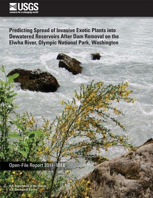Predicting Spread of Invasive Exotic Plants into Dewatered Reservoirs After Dam Removal on the Elwha River, Olympic National Park, Washington