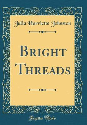Bright Threads (Clas...