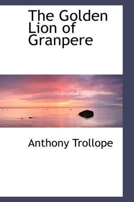 The Golden Lion of Granpere