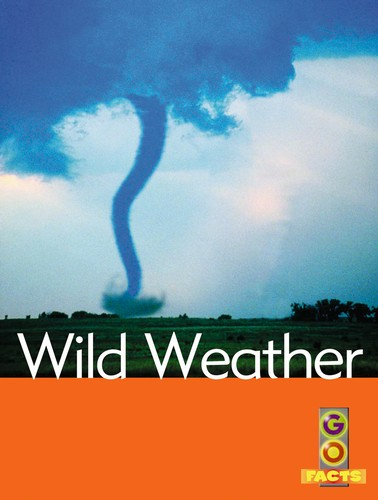 Go Facts Natural Disasters: Wild Weather