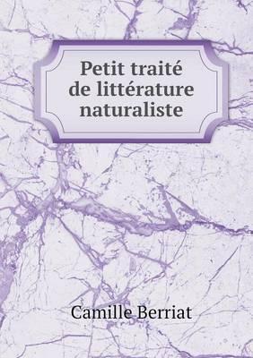 Petit Traite de Litterature Naturaliste
