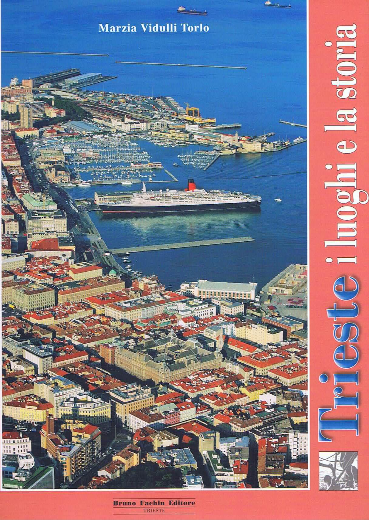 Trieste. I luoghi e la storia