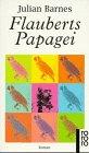 Flauberts Papagei.