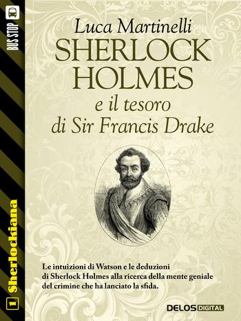 Sherlock Holmes e il tesoro di sir Francis Drake