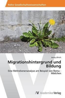 Migrationshintergrund und Bildung