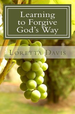 Learning to Forgive God's Way