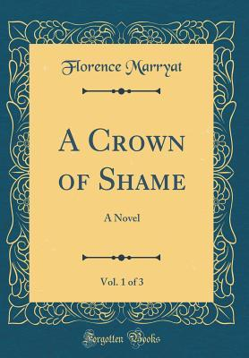 A Crown of Shame, Vol. 1 of 3
