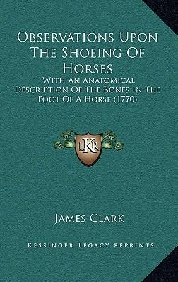 Observations Upon the Shoeing of Horses