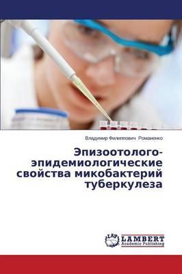 Epizootologo-epidemiologicheskie svoystva mikobakteriy tuberkuleza