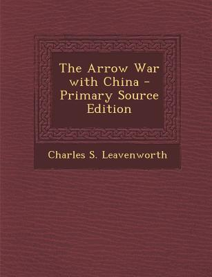 The Arrow War with China - Primary Source Edition