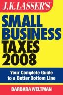 J.K. Lasser's Small Business Taxes 2008
