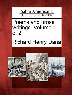 Poems and Prose Writings. Volume 1 of 2