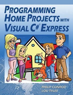 Programming Home Projects with Visual C# Express