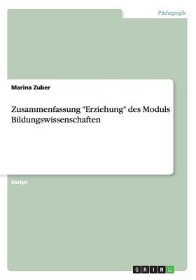 """Zusammenfassung """"Erziehung"""" des Moduls Bildungswissenschaften"""