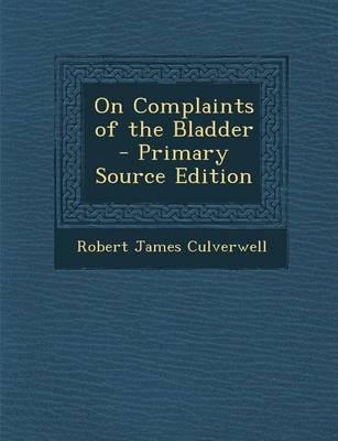 On Complaints of the Bladder