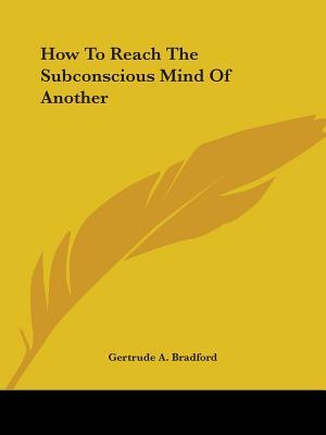 How to Reach the Subconscious Mind of Another