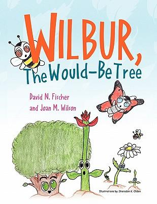 Wilbur, the Would Be Tree