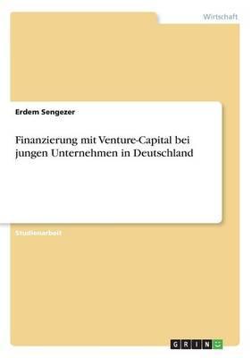 Finanzierung mit Venture-Capital bei jungen Unternehmen in Deutschland