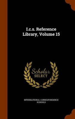 I.C.S. Reference Library, Volume 15