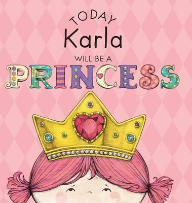 Today Karla Will Be a Princess
