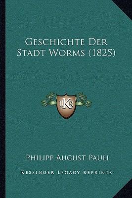 Geschichte Der Stadt Worms (1825)
