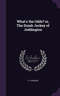 What's the Odds? Or, the Dumb Jockey of Jeddington