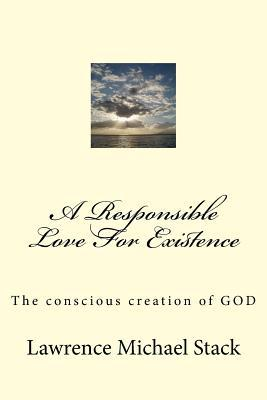 A Responsible Love For Existence