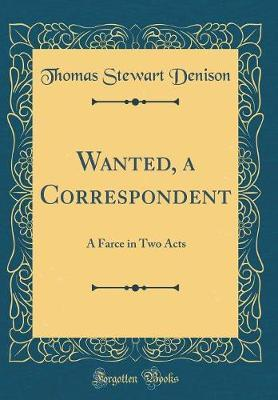 Wanted, a Correspondent