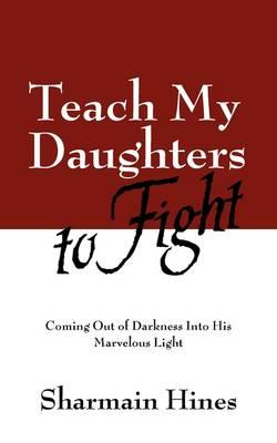 Teach My Daughters to Fight