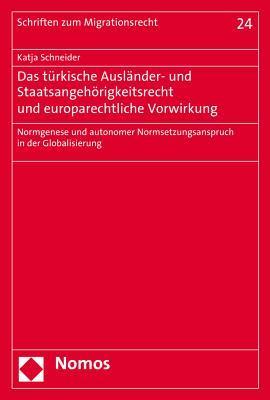 Das Turkische Auslander- Und Staatsangehorigkeitsrecht Und Europarechtliche Vorwirkung