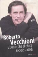 Roberto Vecchioni. L'uomo che si gioca il cielo a dadi