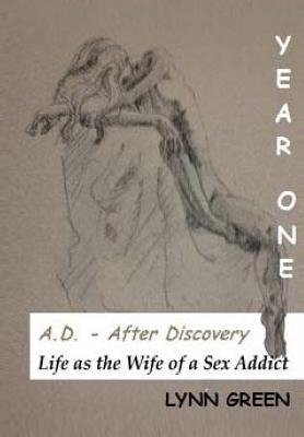 A.d. After Discovery Life As the Wife of a Sex Addict