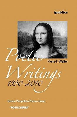 Poetic Writings 1990-2010
