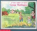 If You Grew Up With George Washington