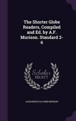 The Shorter Globe Readers, Compiled and Ed. by A.F. Murison. Standard 2-6