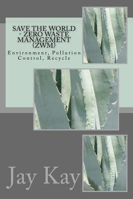 Save the World - Zero Waste Management Zwm