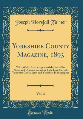 Yorkshire County Magazine, 1893, Vol. 3