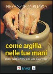 Come argilla nelle tue mani