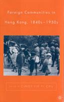 Foreign Communities in Hong Kong, 1840s-1950s