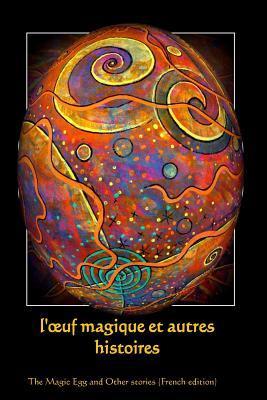 L'oeuf Magique Et Autres Histoires / the Magic Egg and Other Stories