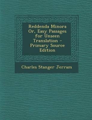 Reddenda Minora Or, Easy Passages for Unseen Translation