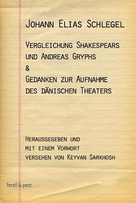 Vergleichung Shakespears und Andreas Gryphs & Gedanken zur Aufnahme des dänischen Theaters